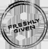 Freshly Given